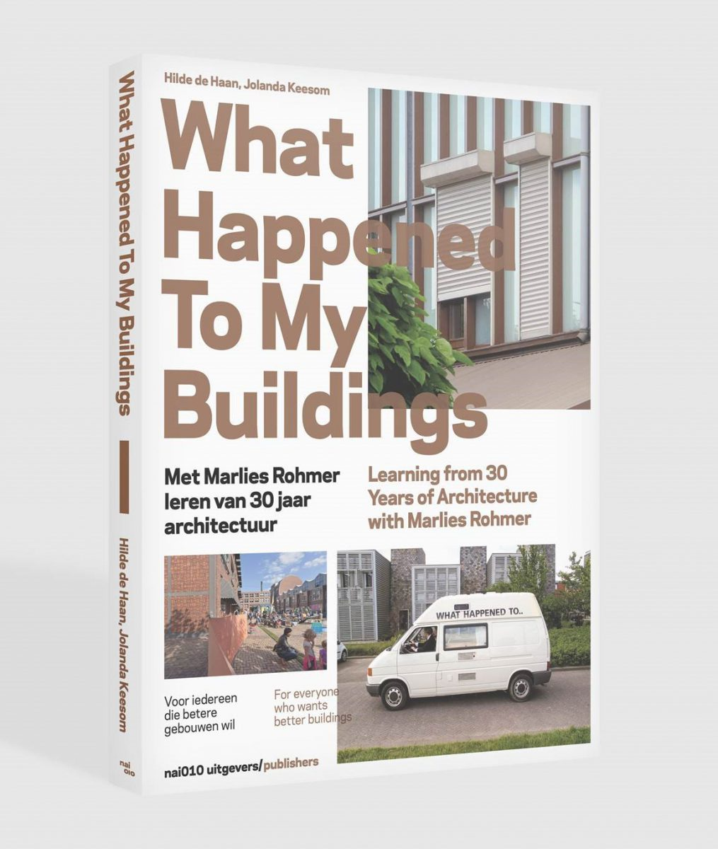 Marlies Rohmer, sustainability, research, expiriation date, trial & error, What Happened To My Buildings, what happened to my buildings after 25 year
